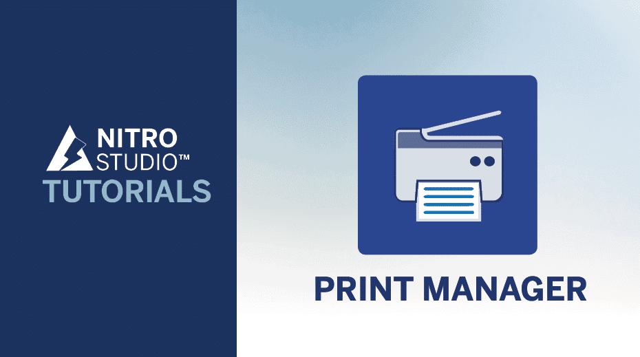 NITRO Studio Tutorial Series: Print Manager