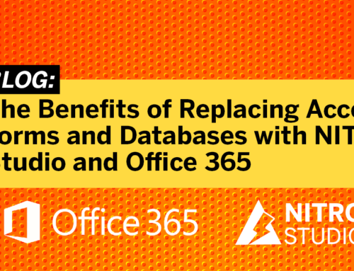 The Benefits of Replacing Access Forms & Databases with NITRO Studio and Office 365