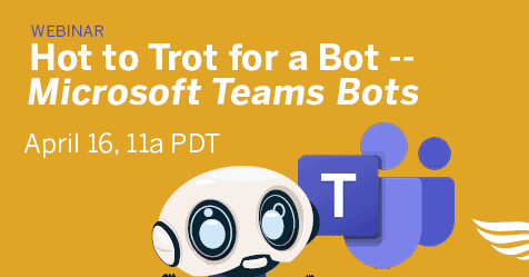 Hot to Trot for a Bot, Microsoft Teams Bots