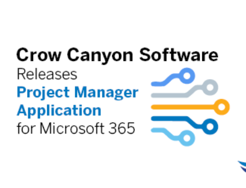 Crow Canyon Software Releases Project Manager Application for Microsoft 365