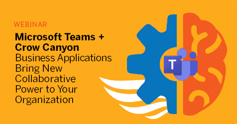 Microsoft Teams + Crow Canyon Business Applications Bring New Collaborative Power